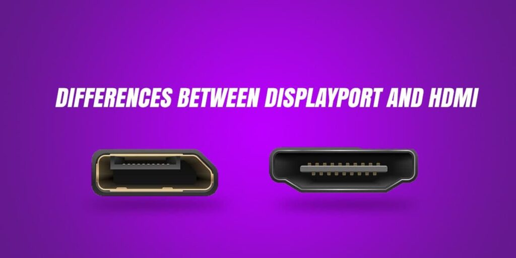 differences between displayport and hdmi